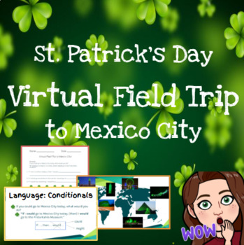 VIRTUAL FIELD TRIP! St. Patrick's Day in Mexico City!