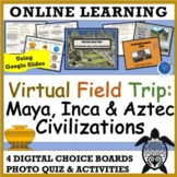 VIRTUAL HISTORY FIELD TRIP: MAYA, INCA & AZTEC CIVILIZATIO