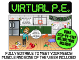 VIRTUAL P.E.- Editable with Video Instructions! Bone/Muscl