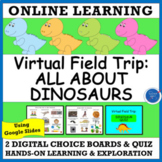 VIRTUAL SCIENCE FIELD TRIP: ALL ABOUT DINOSAURS PRE-K- Gr. 2 DISTANCE LEARNING