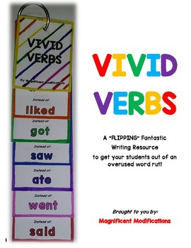VIVID VERBS- A Resource for Overused Words!