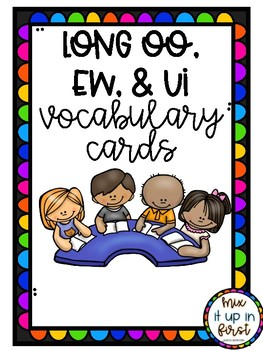VOCABULARY CARDS-LONG OO, EW, AND UI