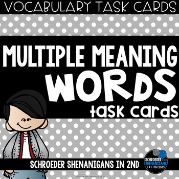 VOCABULARY Task Cards - MULTIPLE MEANING WORDS