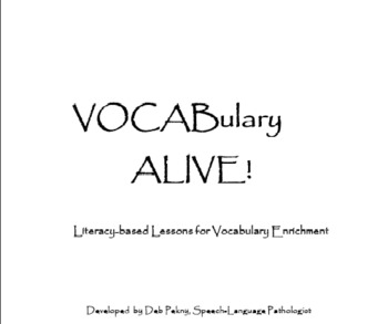 VOCABulary ALIVE! Literacy-based Lessons for Vocabulary Enrichment