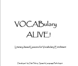 VOCABulary ALIVE! Literacy-based Lessons for Vocabulary En