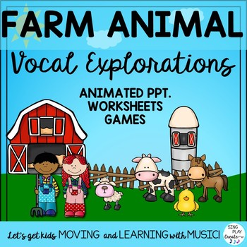 Vocal Explorations: Farm Animals with Lesson, Song and Games