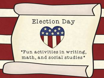 VOTE FOR ME! Election Day Math, Writing and Social Studies Fun Activities