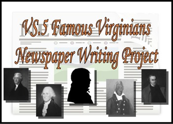 VS.5 Famous Virginians Newspaper Writing Project