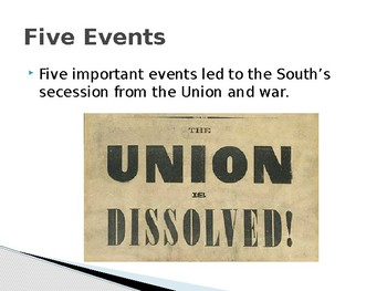 Virginia Studies VS.7a (continued) Five (5) Events that Led to the Civil War