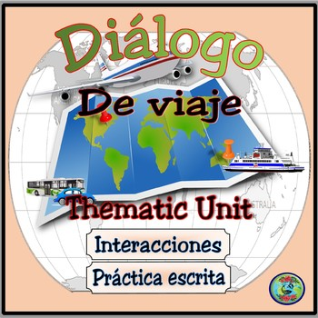 Travel and Vacation Topic: On The Trip Dialogue Thematic Unit - De viaje