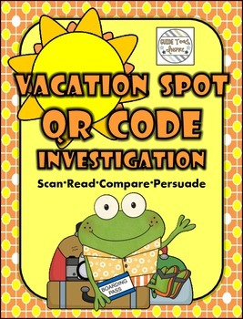 Vacation Spot QR Code Investigation - Scan*Read*Compare*Persuade