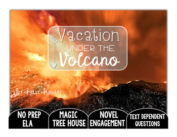 Vacation Under the Volcano: Text Dependent Questions