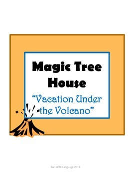 Vacation Under the Volcano Magic Tree House #13 Comprehension Novel Study