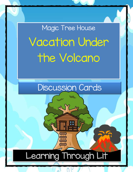 Magic Tree House VACATION UNDER THE VOLCANO - Discussion Cards