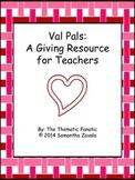 Val Pals: A Teacher's Valentine's Day Resource!