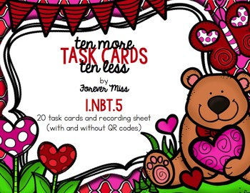 Valentine 10 More 10 Less Task Cards with/without QR Codes