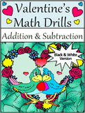 Valentine's Day Worksheets: Valentine's Math Drills Addition & Subtraction - BW