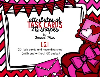 Valentine 2D Shape Attributes Task Cards with/without QR Codes