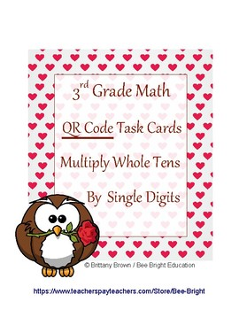 Valentine's 3rd Grade Math Center Multiply Whole Tens QR Task Cards TEKS
