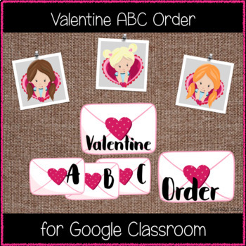 Valentine ABC Order (Great for Google Classroom!)