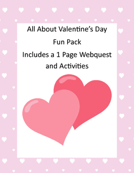 Valentine Activity Pack and Webquest Grades 3-5
