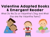Valentine Adapted Books & Emergent Reader