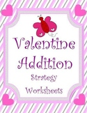 Valentine Addition Strategy Review Worksheets