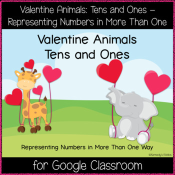 Valentine Animals: Tens and Ones (Great for Google Classroom!)