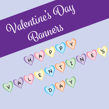 Valentine Banner and Welcome Banner - Candy Hearts