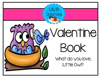 Valentine Book - What do you love, Little Owl?