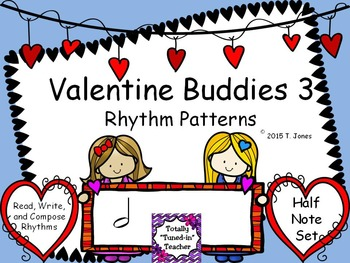 Valentine Buddies 3 {Half Note Rhythm Pattern Fun}