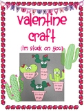 "Valentine Cactus Craft  ""I'm stuck on you"""