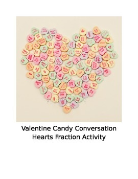 Valentine Candy Conversation Hearts Fraction Activity