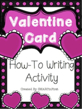 Valentine Card How-To Writing Activity