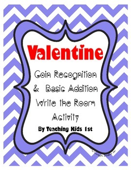Valentine Coin Recognition and Addition Write the Room Activity