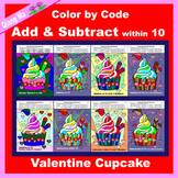 Valentine Color by Code: Add and Subtract within 10: Cupcake