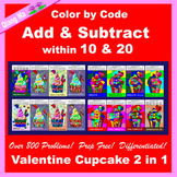 Valentine Color by Code: Add and Subtract within 10 and 20: Cupcake 2 in 1