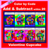 Valentine Color by Code: Add and Subtract within 20: Cupcake