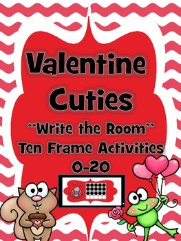 Valentine Cuties Ten-Frame 0-20 Write the Room Activities