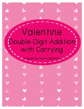Valentine Double-Digit Addition with Carrying Worksheets