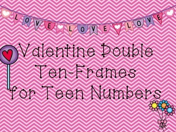 Valentine Double Ten Frames for Teen Numbers
