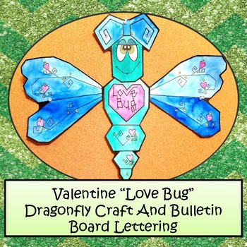 """Valentine Dragonfly Craft Project and Bulletin Board Letters, """"LOVE BUGS."""""""