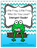 Valentine Emergent Reader: Little Frog, Little Frog, Who D