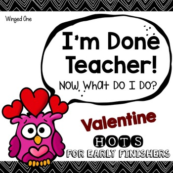 Valentine Early Finishers Enrichment Activities - I'm Done