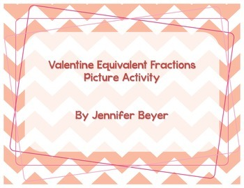 Valentine Equivalent Fraction Activity - Common Core