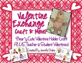 Valentine Exchange Craft & More ~Bear-y Easy Bag PLUS Tchr & Student Valentines!