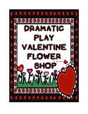 Valentine Flower Shop Dramatic Play Set!