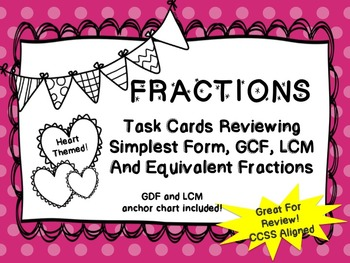 Fraction Task Cards (Equivalent, Simplifying, GCF and LCM)