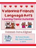 FEBRUARY LITERACY! Valentine Friends Language Arts Activities
