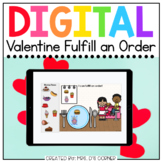 Valentine Fulfill an Order Digital Activity | Distance Learning